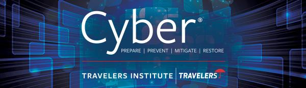 Cyber - Prepare, Prevent, Mitigate, Restore - Travelers Institute - Travelers